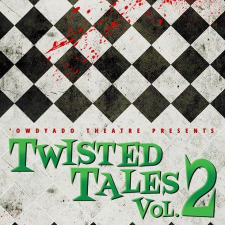 Owdyado Theatre – Twisted Tales 2