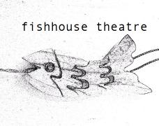 Fishhouse Theatre
