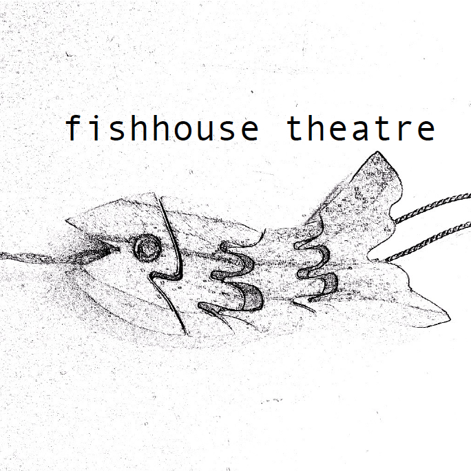 View member Fishhouse Theatre