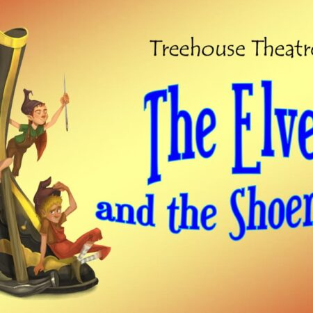 Open-Air Theatre: Treehouse Theatre presents The Elves & The Shoemakers