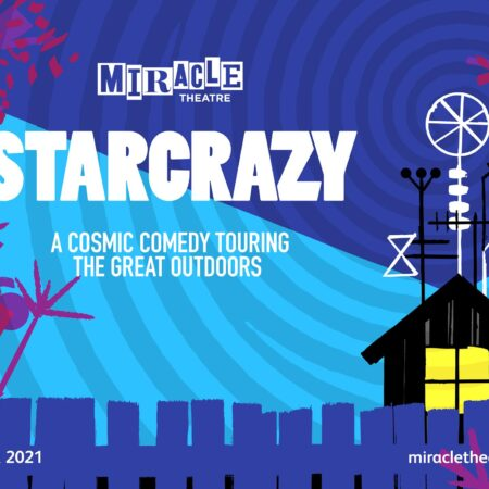 Miracle Theatre – Starcrazy SOLD OUT